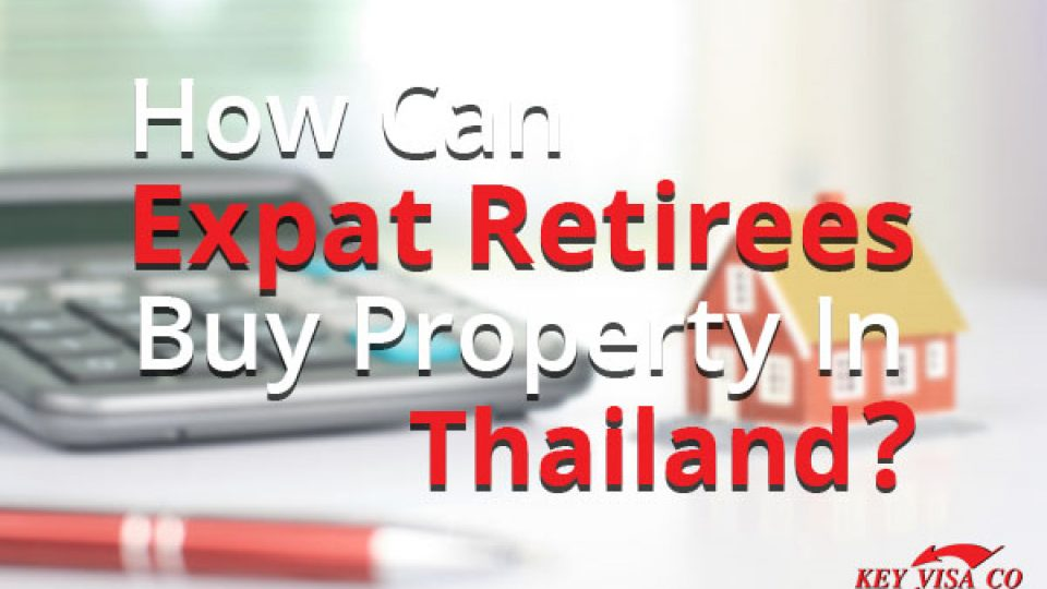 How Can Expat Retirees Buy Property In Thailand