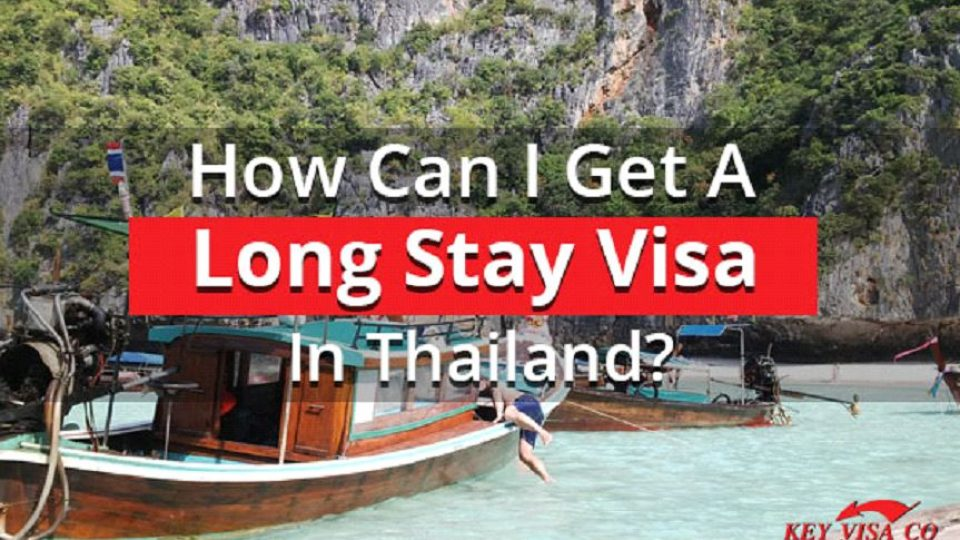 How Can I Get A Long Stay Visa In Thailand.