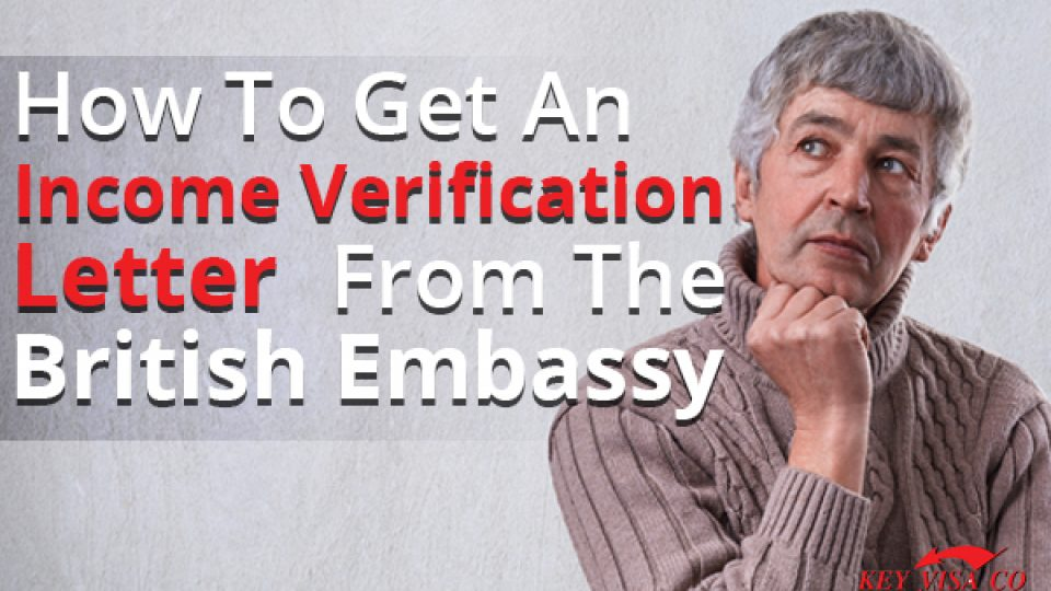 How To Get An Income Verification Letter From The British Embassy