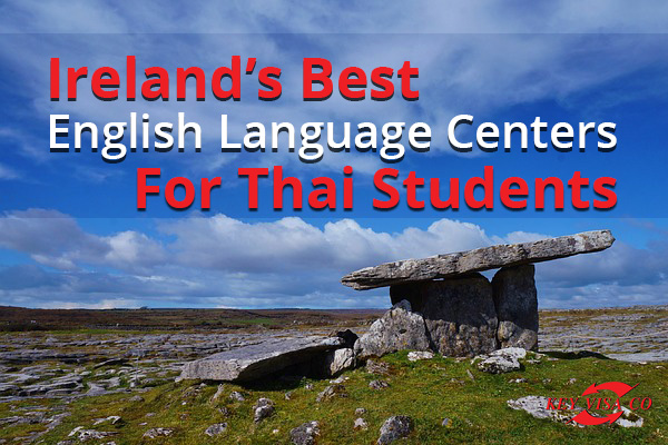 Ireland's Best English Language Centers For Thai Students