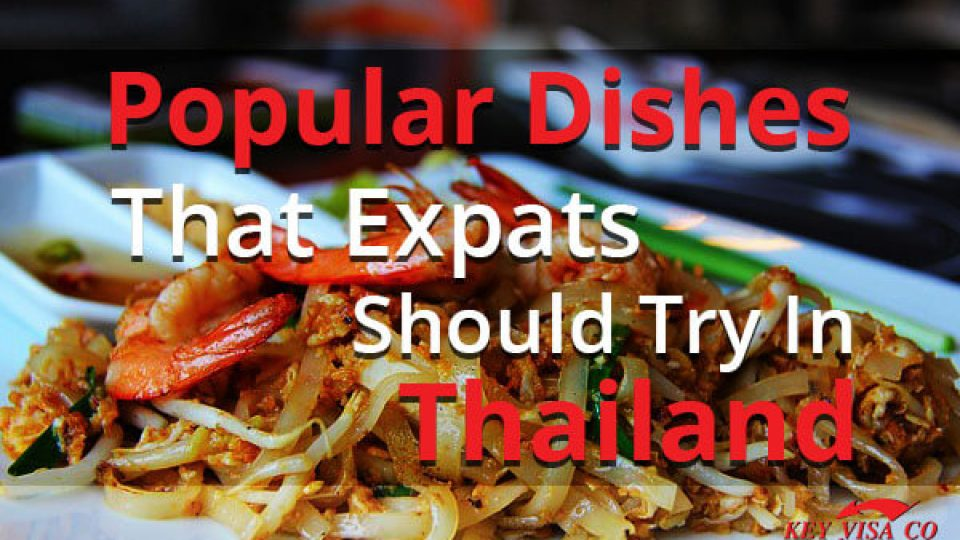 Popular Dishes That Expats Should Try In Thailand