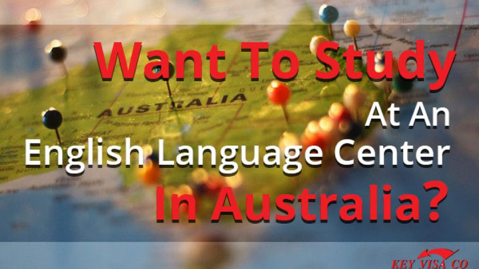Want To Study At An English Language Center In Australia
